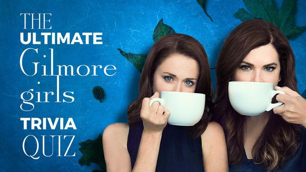 The Ultimate Gilmore Girls Trivia Quiz