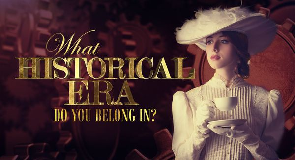 What Historical Era Do You Belong In?