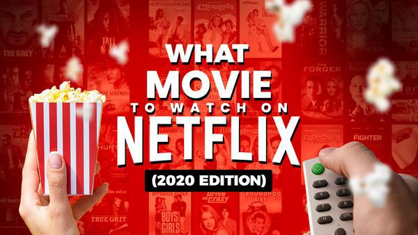 Find Out What Movies to Watch on Netflix (2020 Edition)