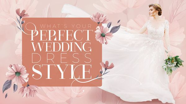 Wedding Dress Quiz: What's Your Perfect Style?