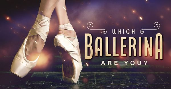 Which of These Famous Ballerinas Are You?
