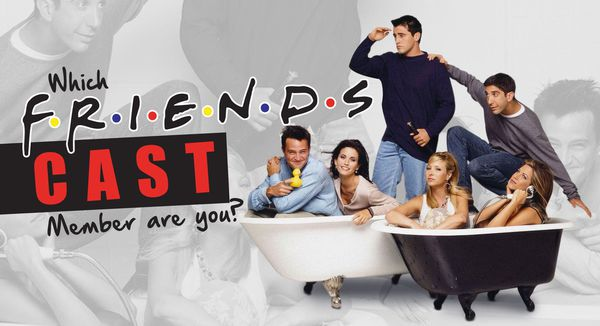 "Which ""Friends"" Cast Member Are You?"
