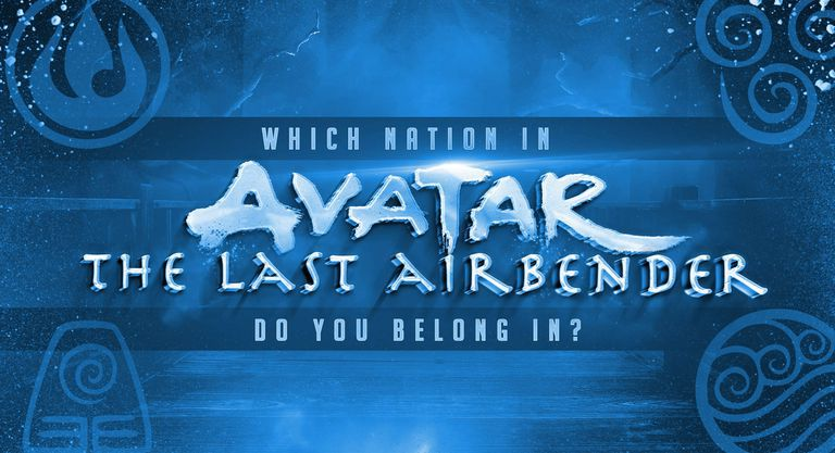 Which Avatar The Last Airbender Nation Do You Belong in?