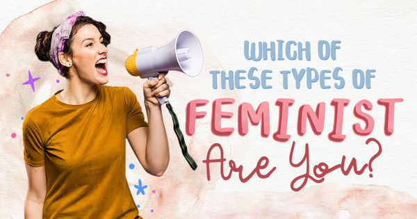 Which of These Types of Feminist Are You?