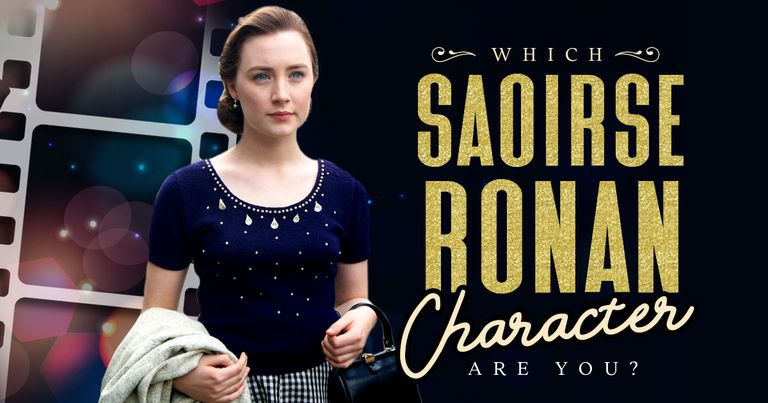 Which Saoirse Ronan Character Are You?