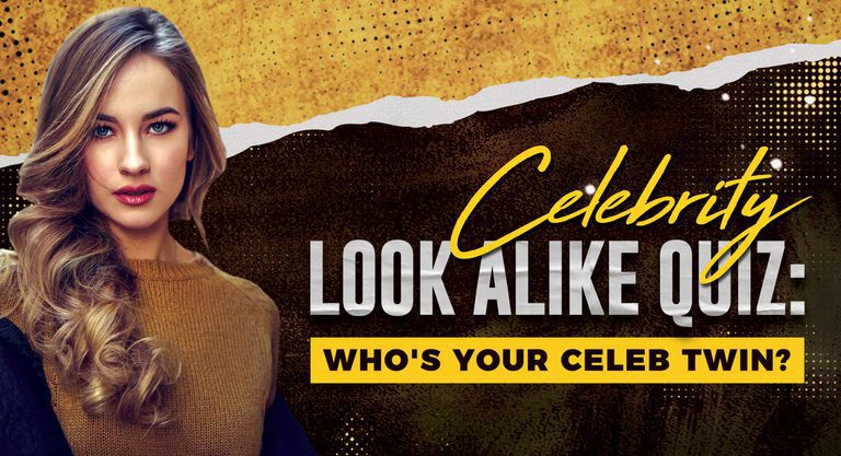 Celebrity Look Alike Quiz: Who's Your Celeb Twin?
