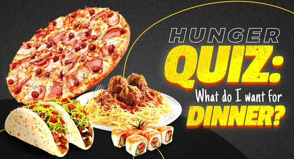 Hunger Quiz: What Do I Want for Dinner?