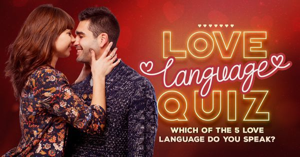Love Languages Quiz: Which of the 5 Love Languages Do You Speak?