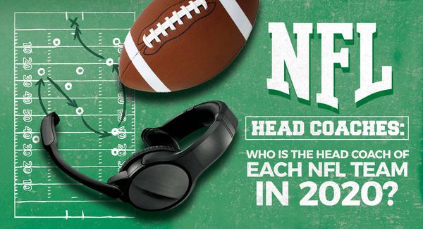 NFL Head Coaches: Who Is the Head Coach of Each NFL Team in 2020?