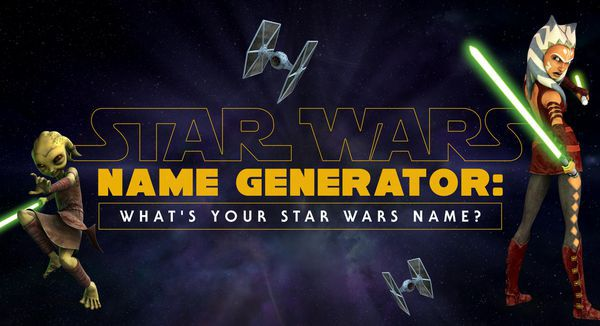 Star Wars Name Generator: What's Your Star Wars Name?
