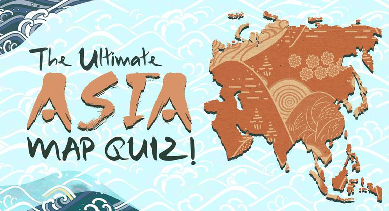 The Ultimate Asia Map Quiz!