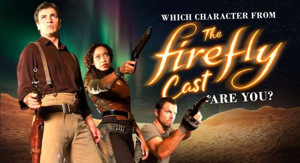 Which Character from the Firefly Cast Are You?