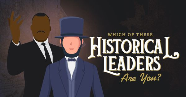 Which of These Historical Leaders Are You?
