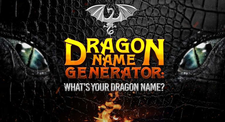 Dragon Name Generator: What's Your Dragon Name?