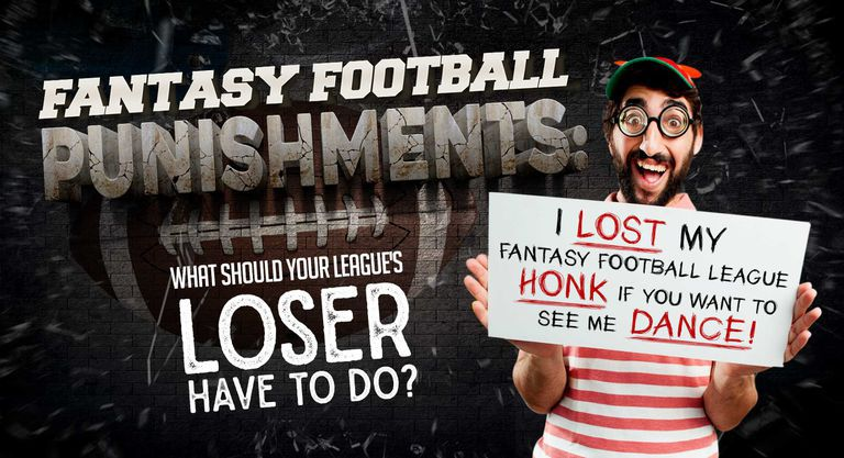 Fantasy Football Punishments: What Should Your League's Loser Have to Do?