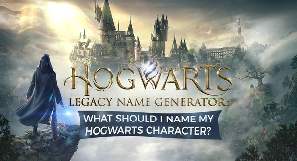 Hogwarts Legacy Name Generator: What Should I Name My Hogwarts Character?