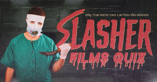Only True Horror Fans Can Pass This Ultimate Slasher Films Quiz!