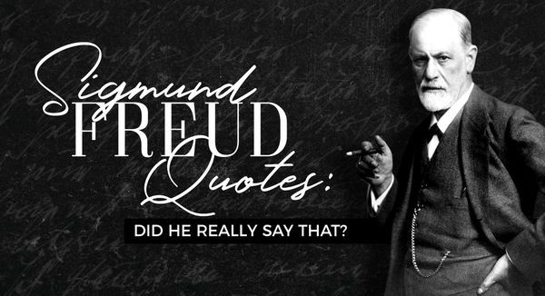 Sigmund Freud Quotes: Did He Really Say That?