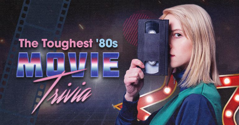 The Toughest '80s Movies Trivia