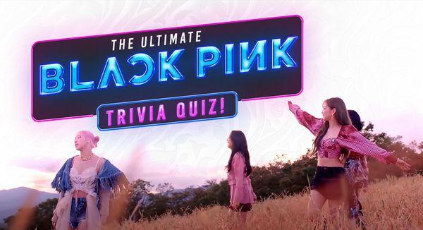 The Ultimate BLACKPINK Trivia Quiz!