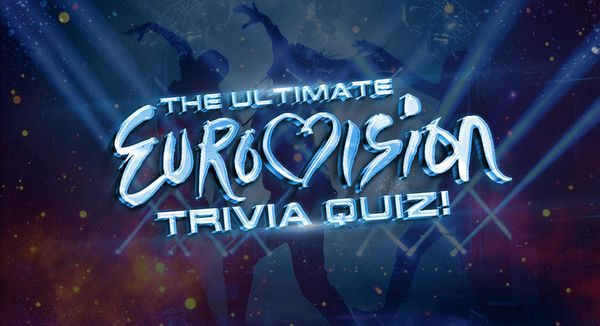 The Ultimate Eurovision Trivia Quiz!
