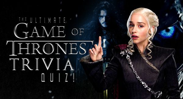 The Ultimate Game of Thrones Trivia Quiz!