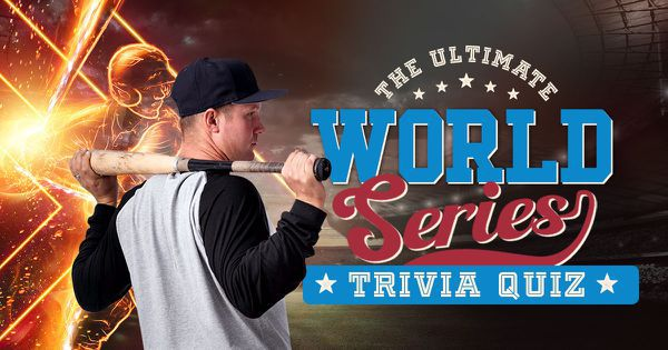 The Ultimate World Series Trivia Quiz