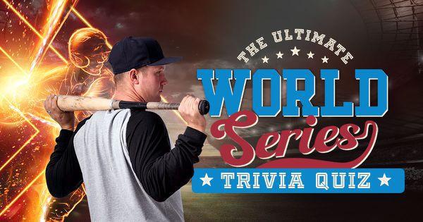 The Ultimate World Series Trivia Quiz
