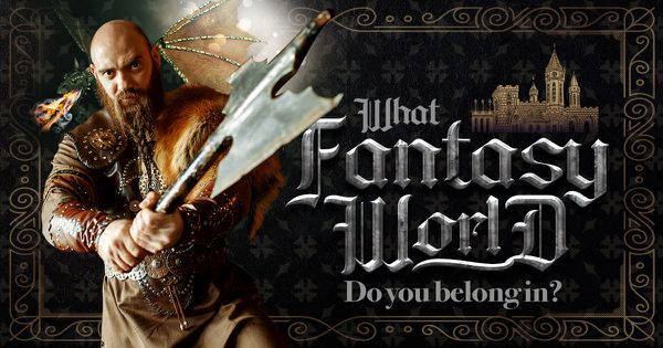 What Fantasy World Do You Belong in?