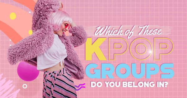 Which of These K-Pop Groups Do You Belong in?