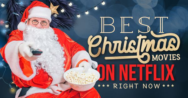 Best Christmas Movies on Netflix: What Should I Watch?