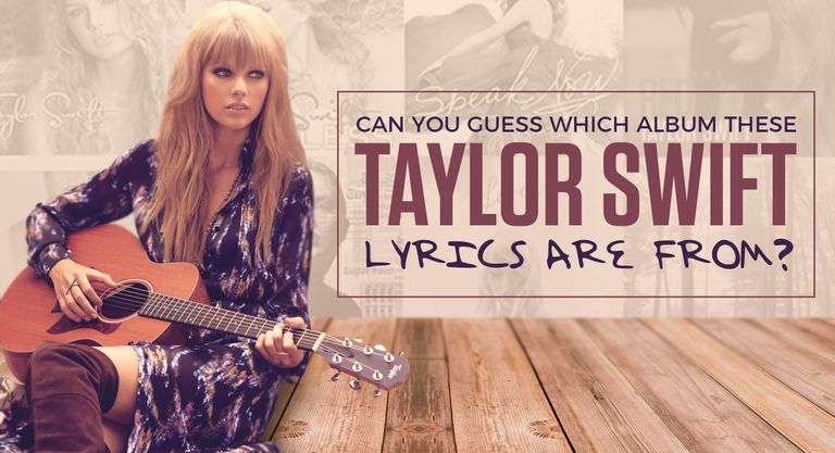 Can You Guess Which Album These Taylor Swift Lyrics Are from?