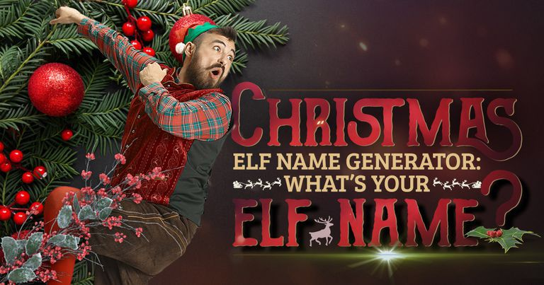 Christmas Elf Name Generator: What's Your Elf Name?