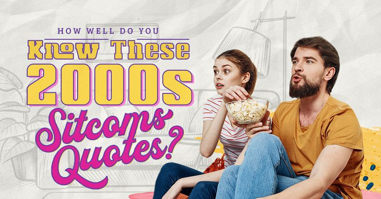 How Well Do You Know These 2000s Sitcoms Quotes?