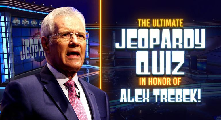 The Ultimate Jeopardy Quiz in Honor of Alex Trebek!