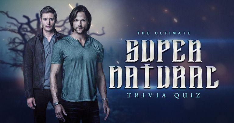 The Ultimate Supernatural Trivia Quiz!