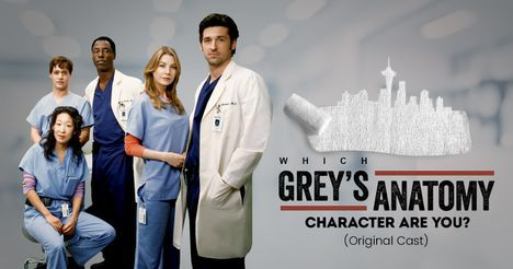 Which Grey's Anatomy Character Are You? (Original Cast)