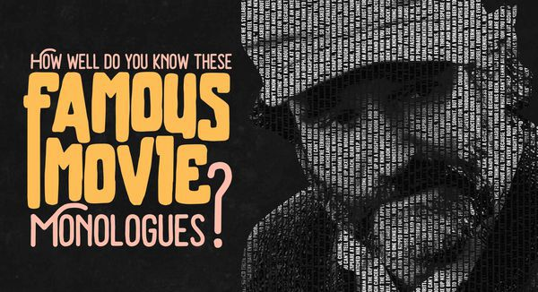 How Well Do You Know These Famous Movie Monologues?