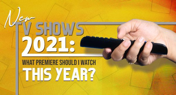 New TV Shows 2021: What Premiere Should I Watch This Year?