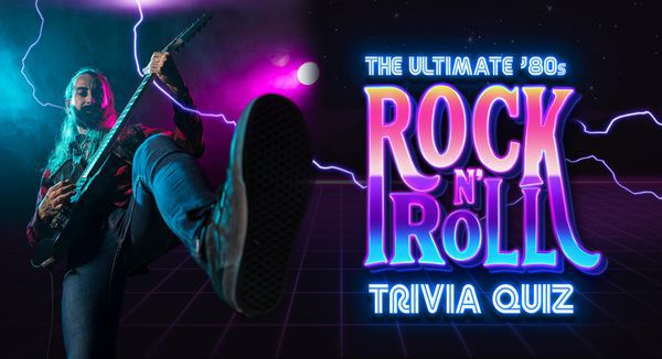 The Ultimate '80s Rock n' Roll Trivia Quiz