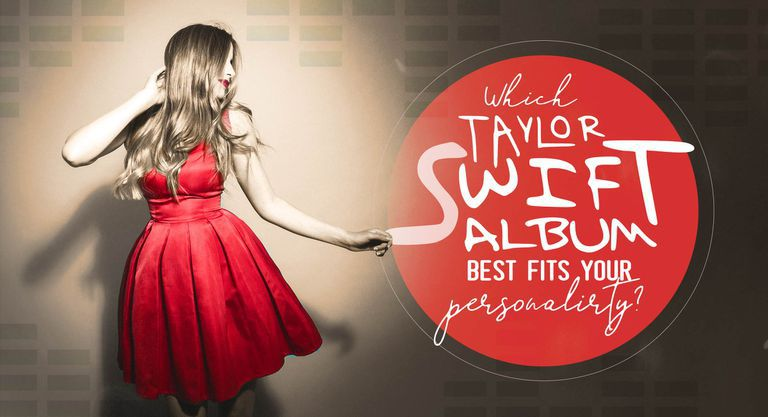 Which Taylor Swift Album Best Fits Your Personality?