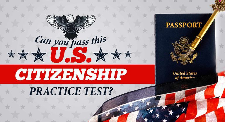 Can You Pass This U.S. Citizenship Practice Test?