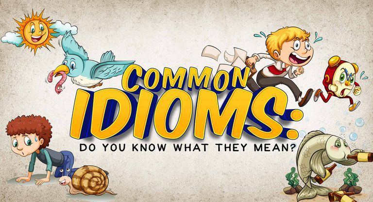 Common Idioms: Do You Know What They Mean?