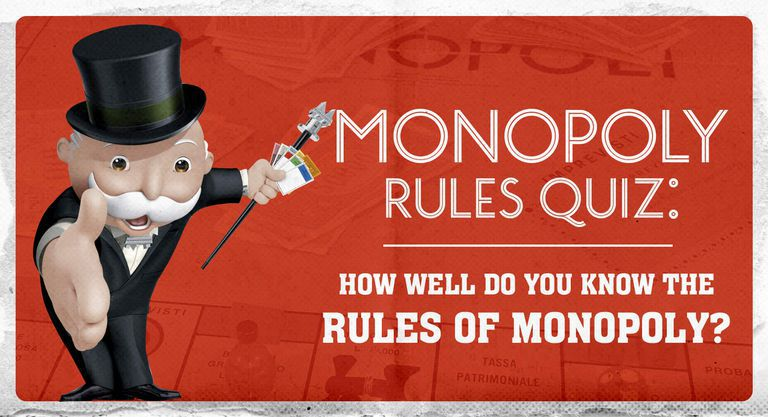 Monopoly Rules Quiz: How Well Do You Know the Rules of Monopoly?