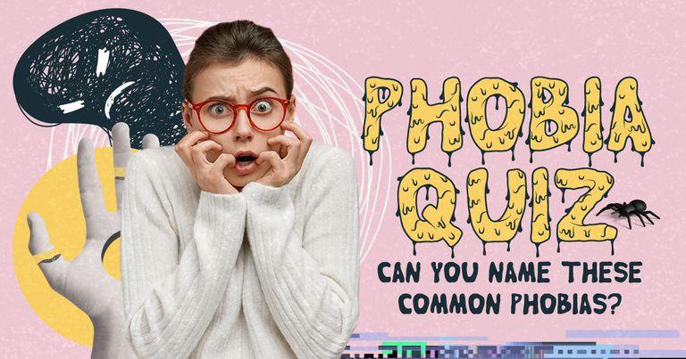 Phobia Quiz: Can You Name These Common Phobias?