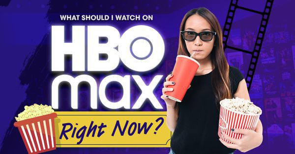 What Should I Watch on HBO Max Right Now?