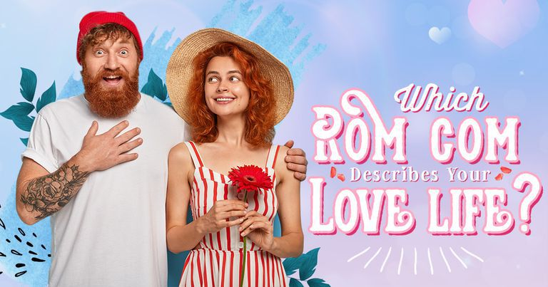 Which Rom-Com Describes Your Love Life?