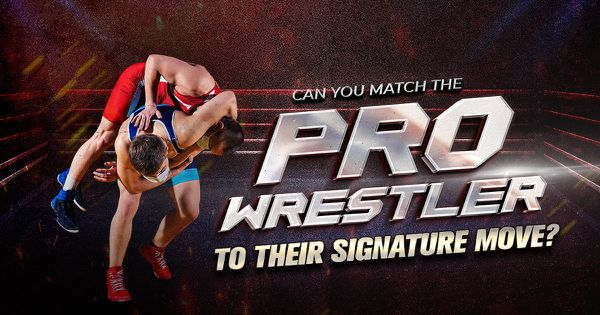 Can You Match the Pro Wrestler to Their Signature Move?