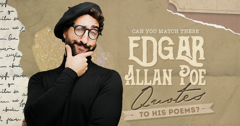 Can You Match These Edgar Allan Poe Quotes to His Poems?