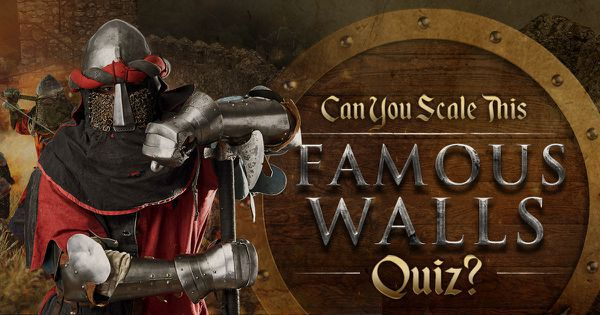 Can You Scale This Famous Walls Quiz?